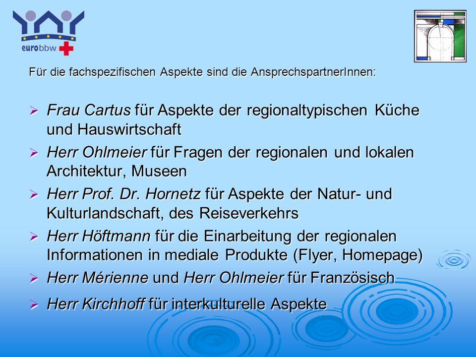Frau Cartus für Aspekte der regionaltypischen Küche und Hauswirtschaft