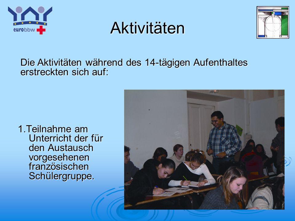 Aktivitäten Die Aktivitäten während des 14-tägigen Aufenthaltes erstreckten sich auf: