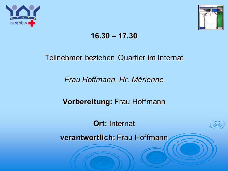 Teilnehmer beziehen Quartier im Internat Frau Hoffmann, Hr. Mérienne