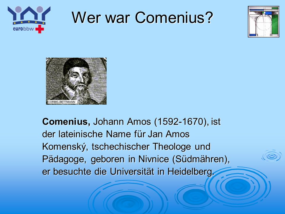 Wer war Comenius Comenius, Johann Amos (1592-1670), ist