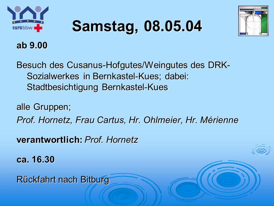 Samstag, 08.05.04 ab 9.00. Besuch des Cusanus-Hofgutes/Weingutes des DRK-Sozialwerkes in Bernkastel-Kues; dabei: Stadtbesichtigung Bernkastel-Kues.