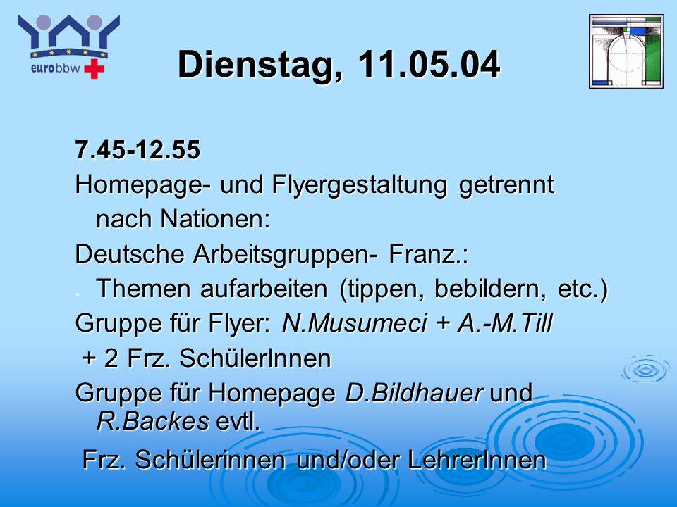 Dienstag, 11.05.04 7.45-12.55 Homepage- und Flyergestaltung getrennt