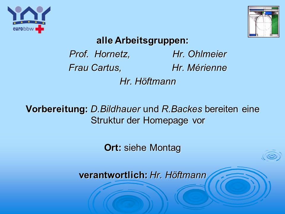 Prof. Hornetz, Hr. Ohlmeier Frau Cartus, Hr. Mérienne Hr. Höftmann