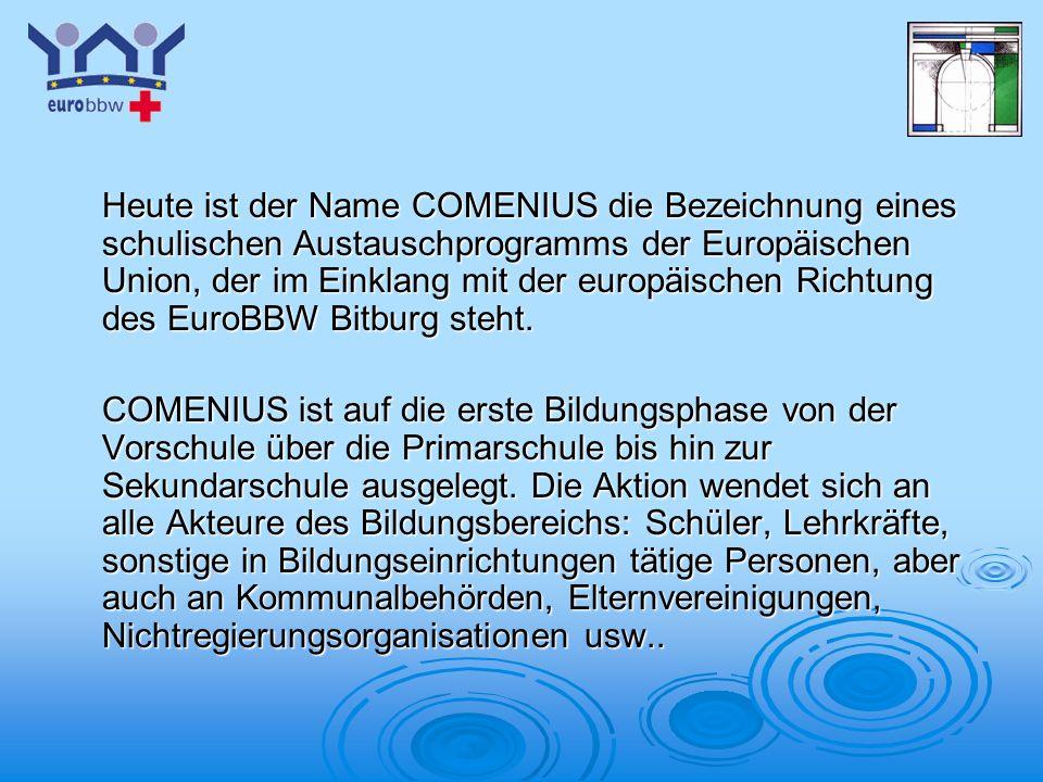 Heute ist der Name COMENIUS die Bezeichnung eines schulischen Austauschprogramms der Europäischen Union, der im Einklang mit der europäischen Richtung des EuroBBW Bitburg steht.