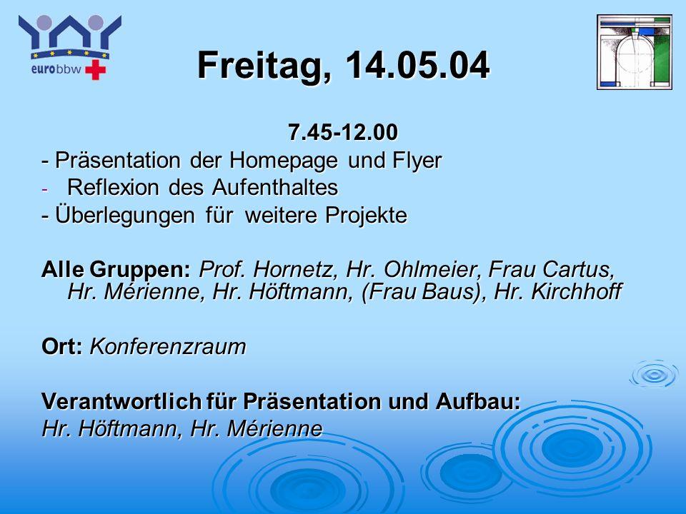 Freitag, 14.05.04 7.45-12.00 - Präsentation der Homepage und Flyer