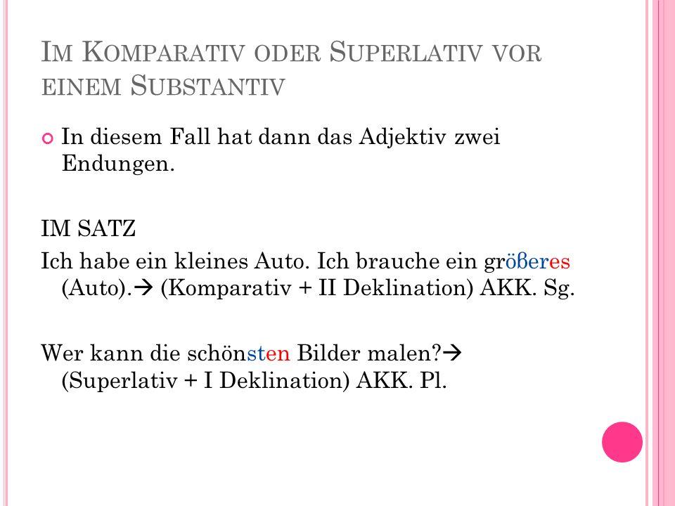 Im Komparativ oder Superlativ vor einem Substantiv