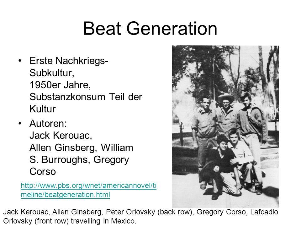Beat Generation Erste Nachkriegs- Subkultur, 1950er Jahre, Substanzkonsum Teil der Kultur.