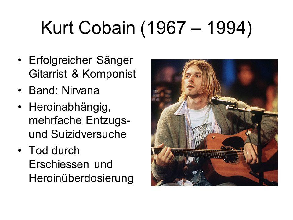 Kurt Cobain (1967 – 1994) Erfolgreicher Sänger Gitarrist & Komponist