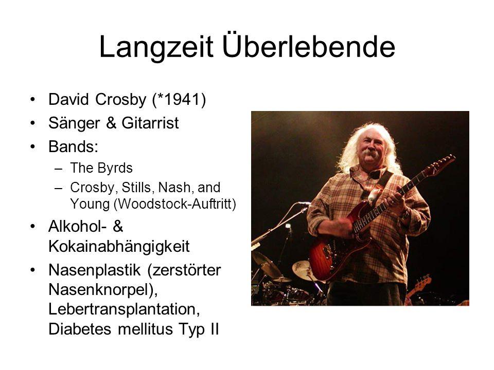 Langzeit Überlebende David Crosby (*1941) Sänger & Gitarrist Bands: