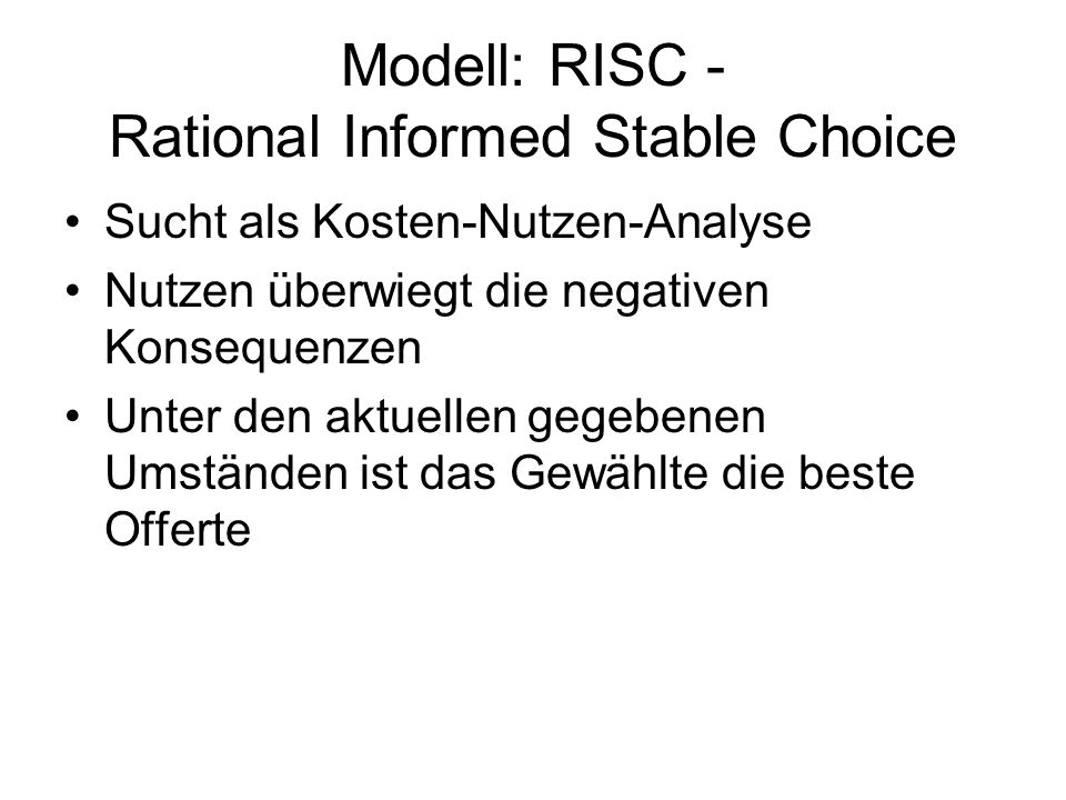 Modell: RISC - Rational Informed Stable Choice