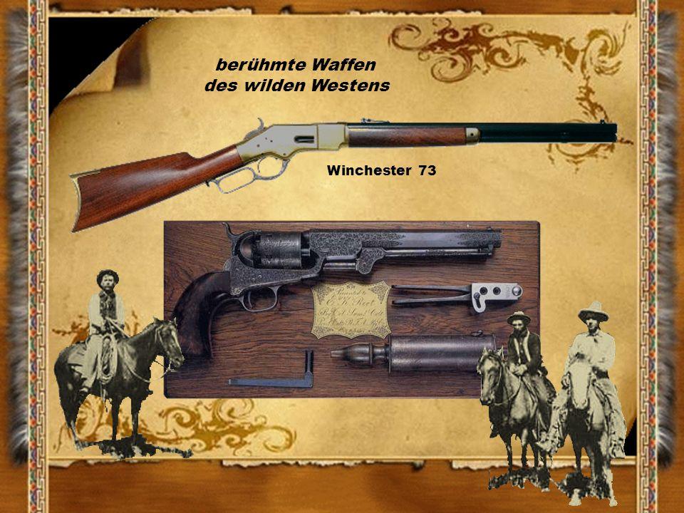 berühmte Waffen des wilden Westens Winchester 73 Colt Remington 1858