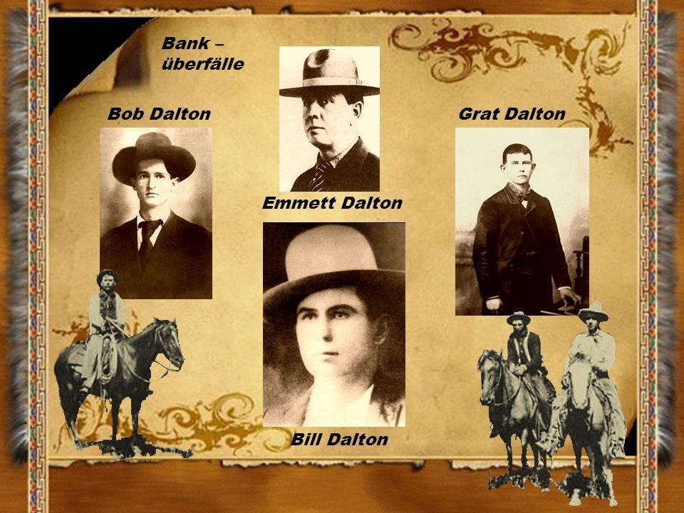 Bank – überfälle Bob Dalton Grat Dalton Emmett Dalton Bill Dalton