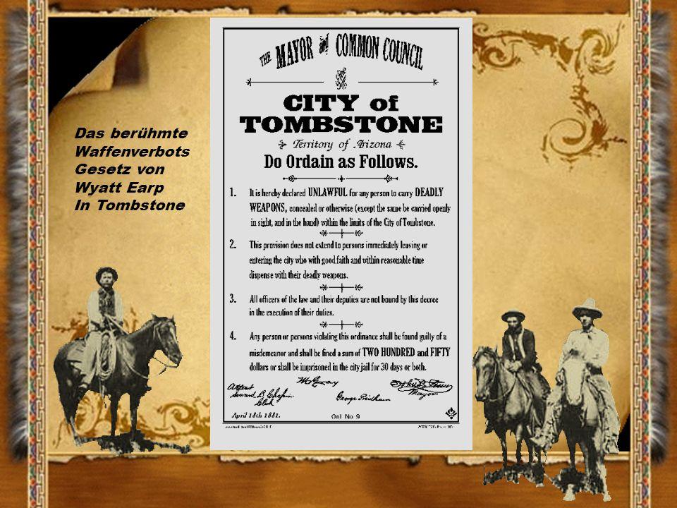 Das berühmte Waffenverbots Gesetz von Wyatt Earp In Tombstone