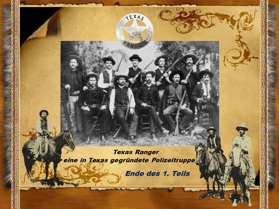 Texas Ranger eine in Texas gegründete Polizeitruppe Ende des 1. Teils