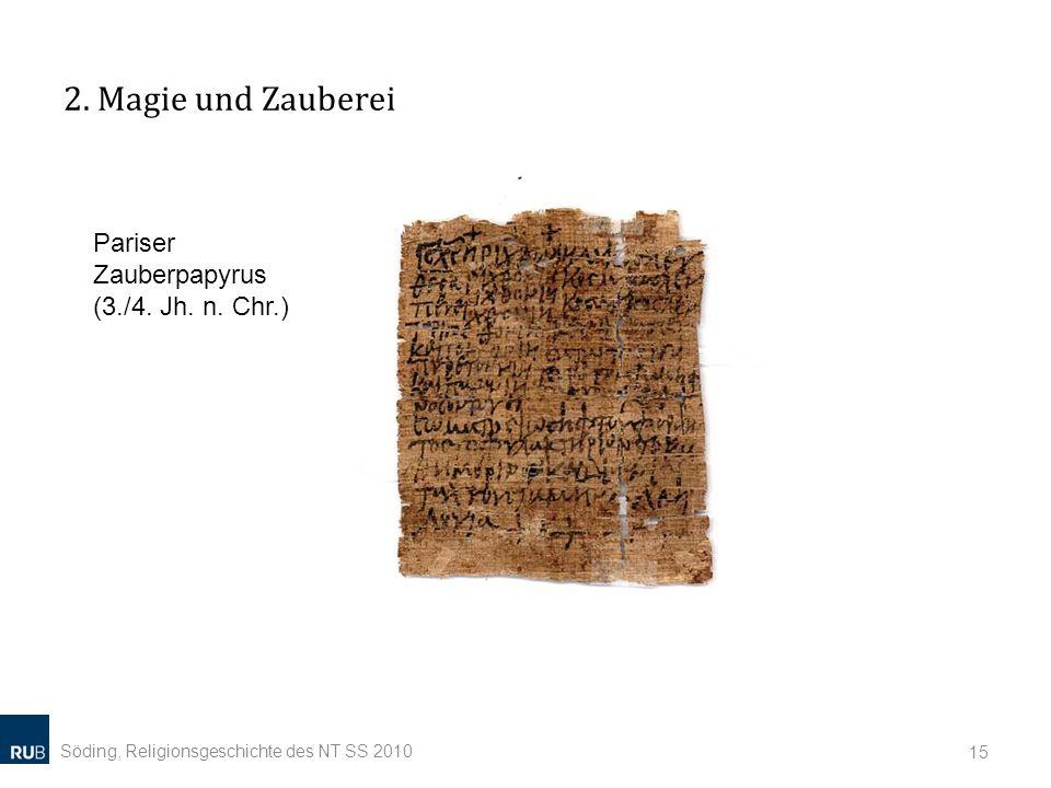 2. Magie und Zauberei Pariser Zauberpapyrus (3./4. Jh. n. Chr.)
