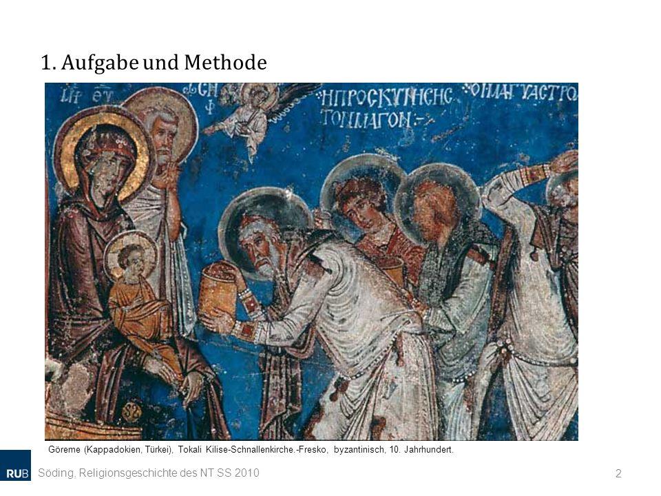 1. Aufgabe und Methode Söding, Religionsgeschichte des NT SS 2010