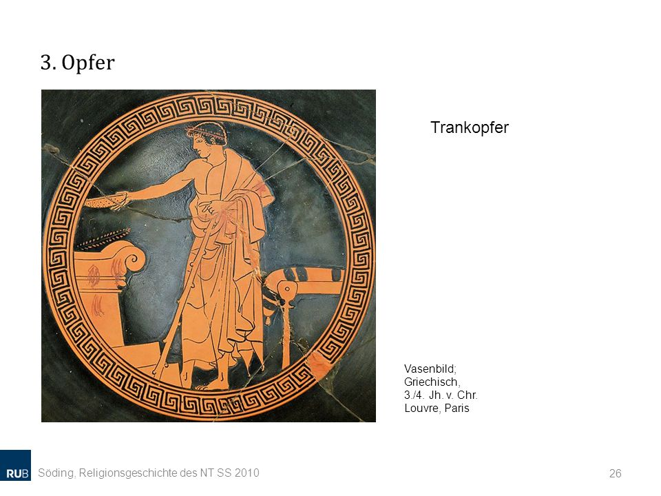 3. Opfer Trankopfer. Vasenbild; Griechisch, 3./4.