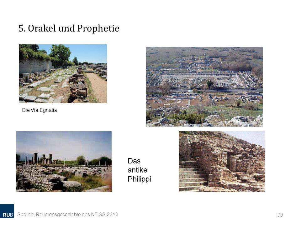 5. Orakel und Prophetie Das antike Philippi Die Via Egnatia