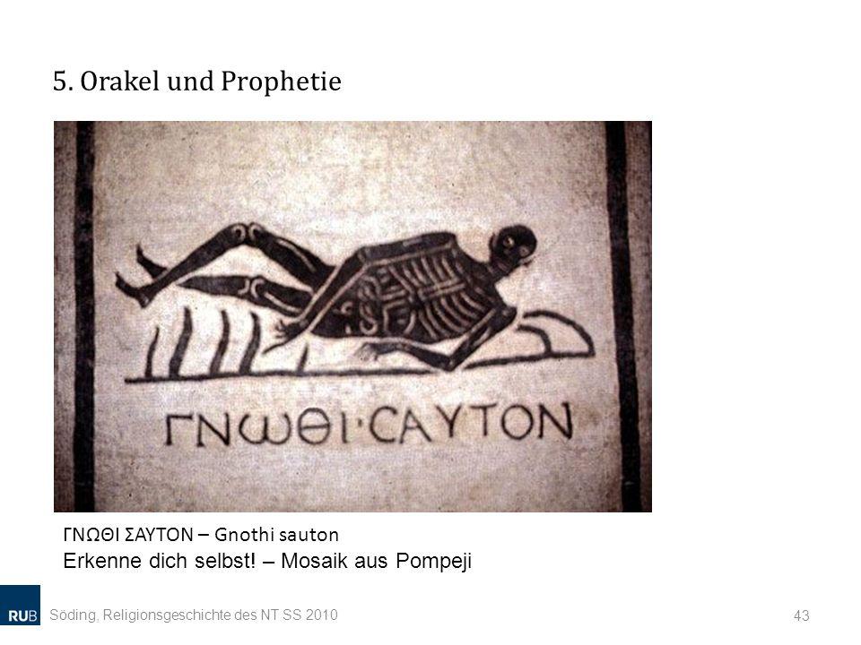 5. Orakel und Prophetie ΓΝΩΘΙ ΣΑΥΤΟΝ – Gnothi sauton Erkenne dich selbst.