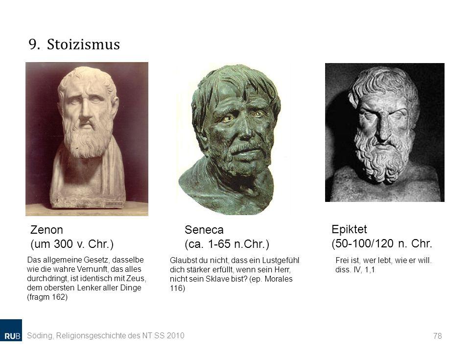 9. Stoizismus Zenon (um 300 v. Chr.) Seneca (ca. 1-65 n.Chr.)