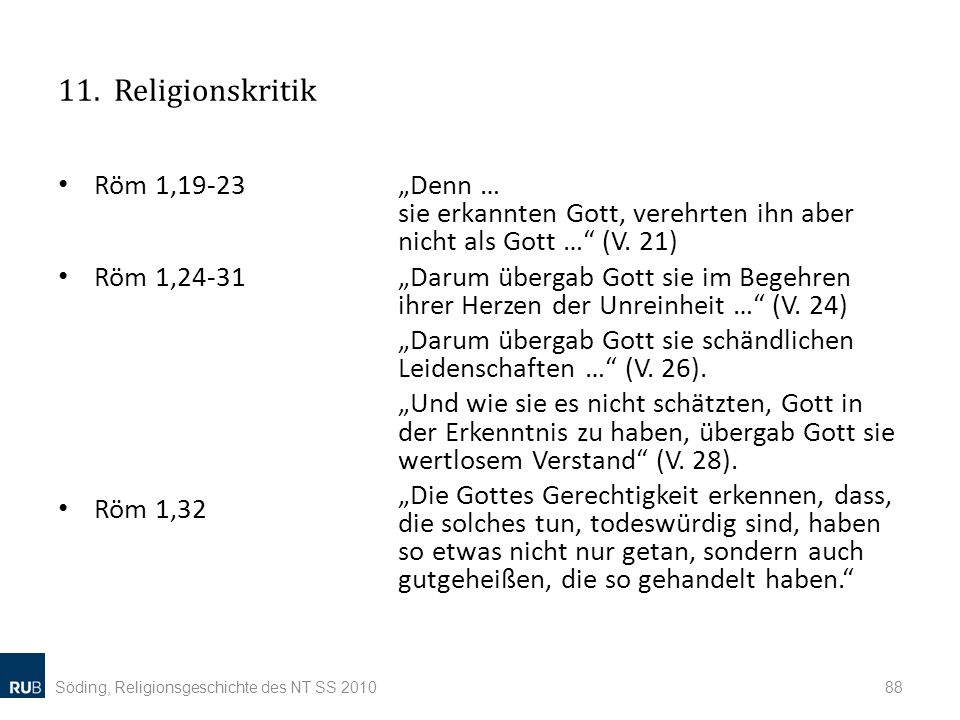 11. Religionskritik Röm 1,19-23 Röm 1,24-31 Röm 1,32