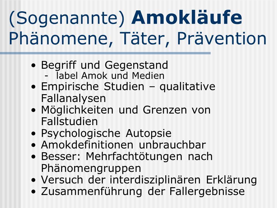 (Sogenannte) Amokläufe Phänomene, Täter, Prävention