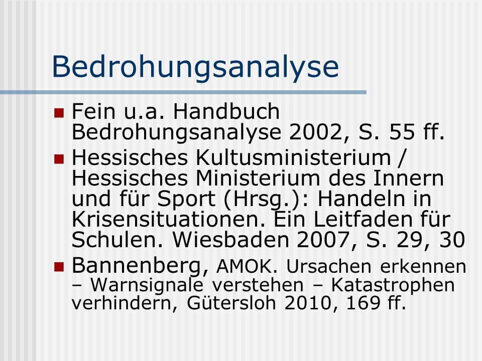 Bedrohungsanalyse Fein u.a. Handbuch Bedrohungsanalyse 2002, S. 55 ff.