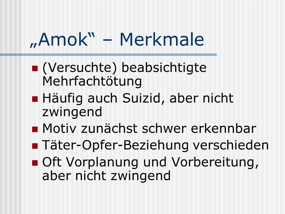 """""""Amok – Merkmale (Versuchte) beabsichtigte Mehrfachtötung"""