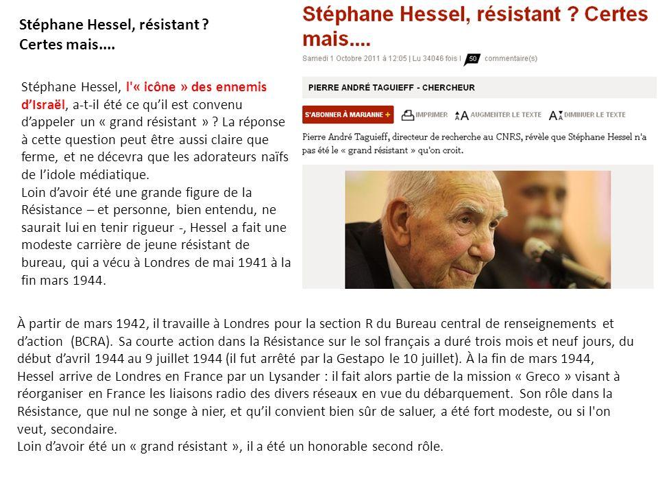 Stéphane Hessel, résistant Certes mais....
