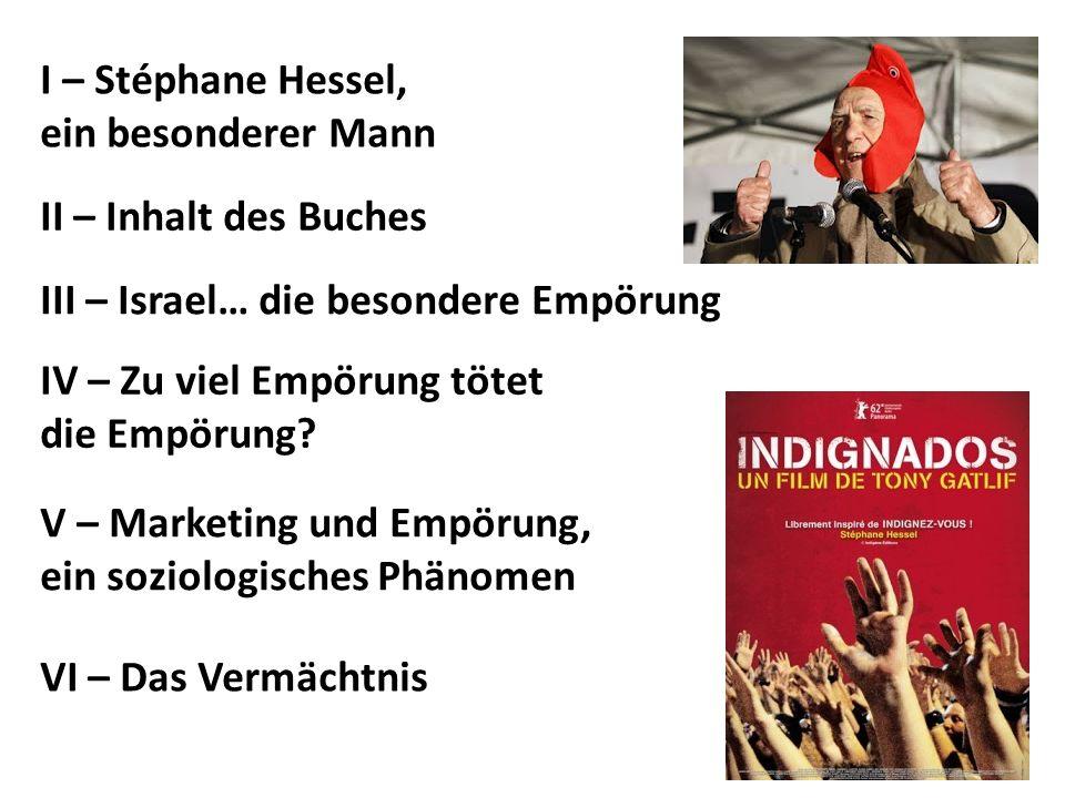 I – Stéphane Hessel, ein besonderer Mann. II – Inhalt des Buches. III – Israel… die besondere Empörung.