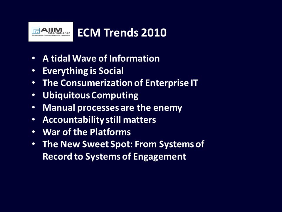 ECM Trends 2010 A tidal Wave of Information Everything is Social