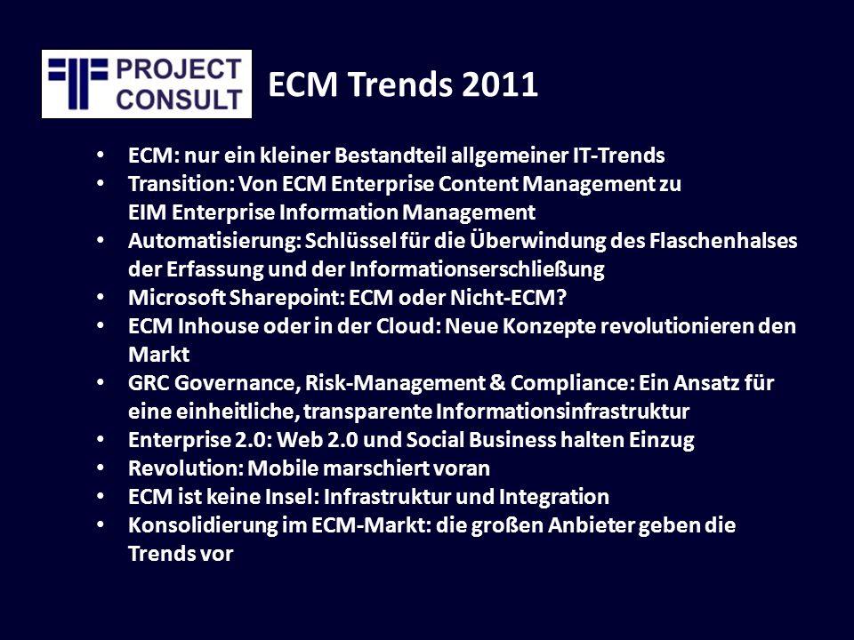 ECM Trends 2011 ECM: nur ein kleiner Bestandteil allgemeiner IT-Trends