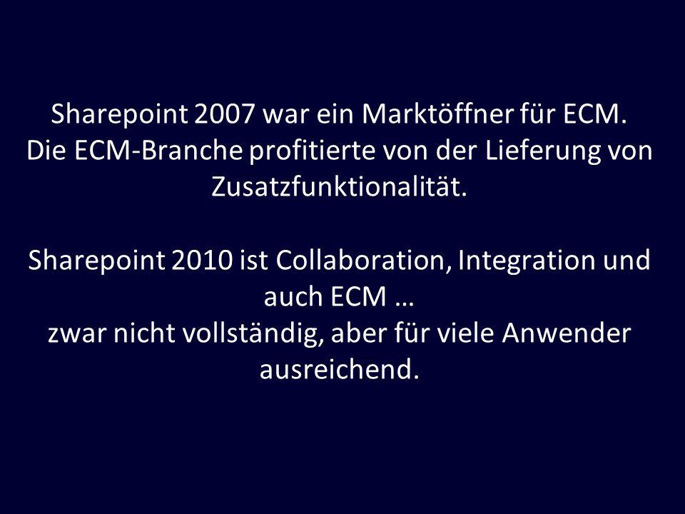 Sharepoint 2010 ist Collaboration, Integration und auch ECM …