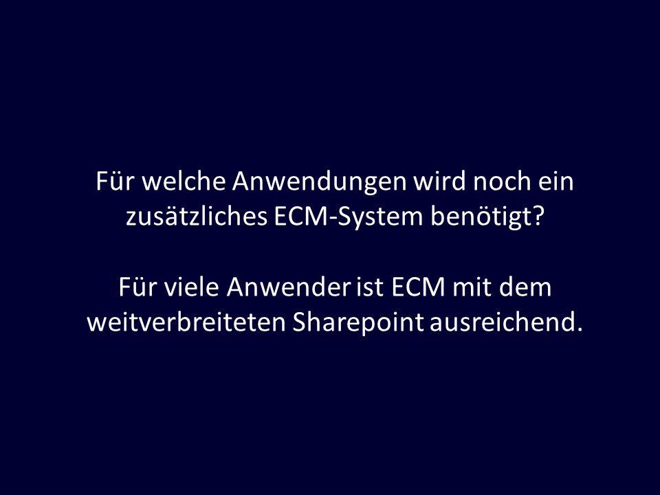 Für welche Anwendungen wird noch ein zusätzliches ECM-System benötigt