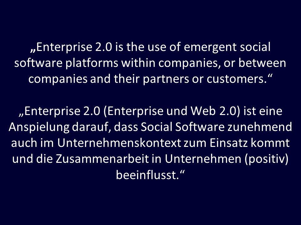 """""""Enterprise 2.0 (Enterprise und Web 2.0) ist eine"""