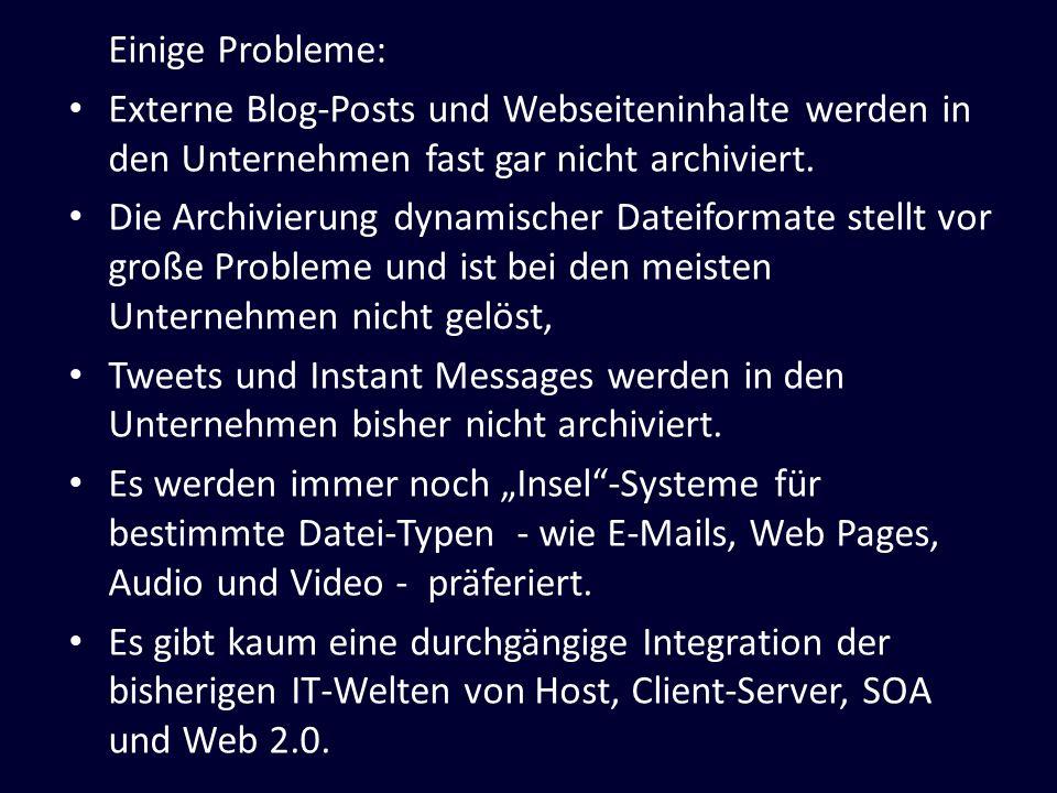 Einige Probleme: Externe Blog-Posts und Webseiteninhalte werden in den Unternehmen fast gar nicht archiviert.