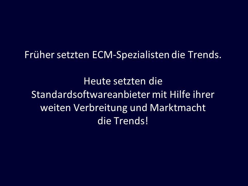 Früher setzten ECM-Spezialisten die Trends.