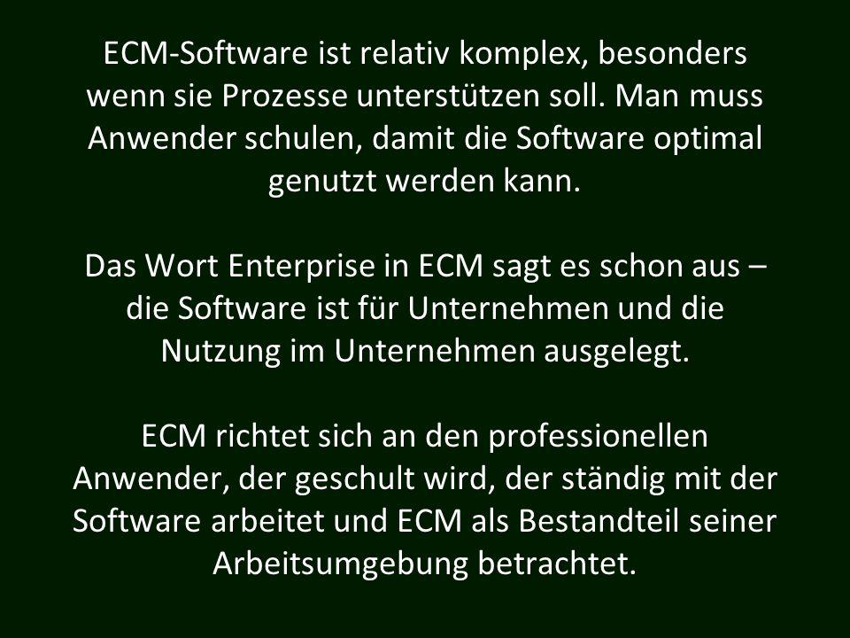 ECM-Software ist relativ komplex, besonders