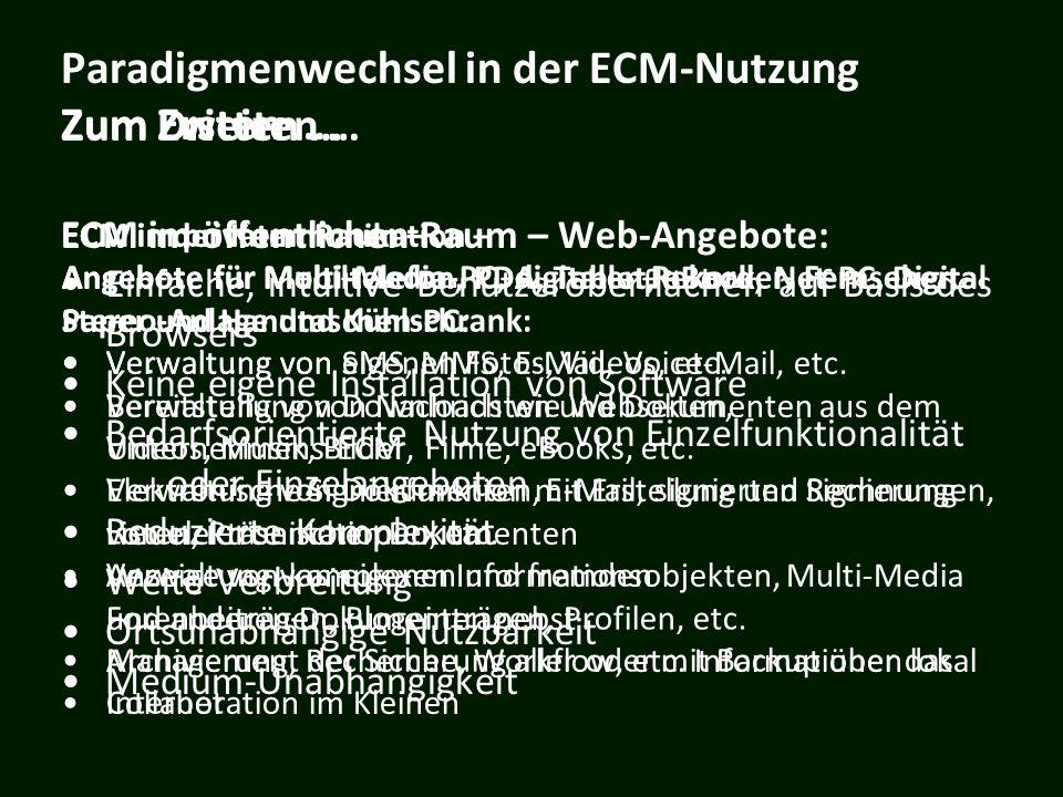 Paradigmenwechsel in der ECM-Nutzung Zum Ersten … Zum Dritten …