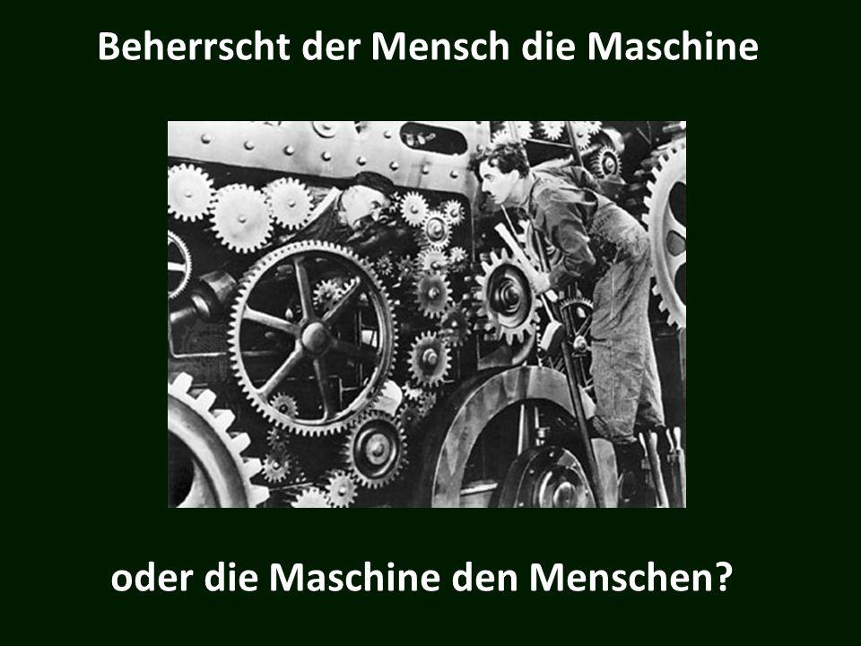 Beherrscht der Mensch die Maschine