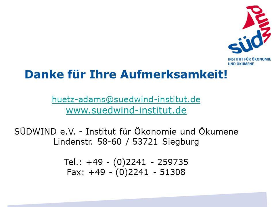 Danke für Ihre Aufmerksamkeit! huetz-adams@suedwind-institut.de
