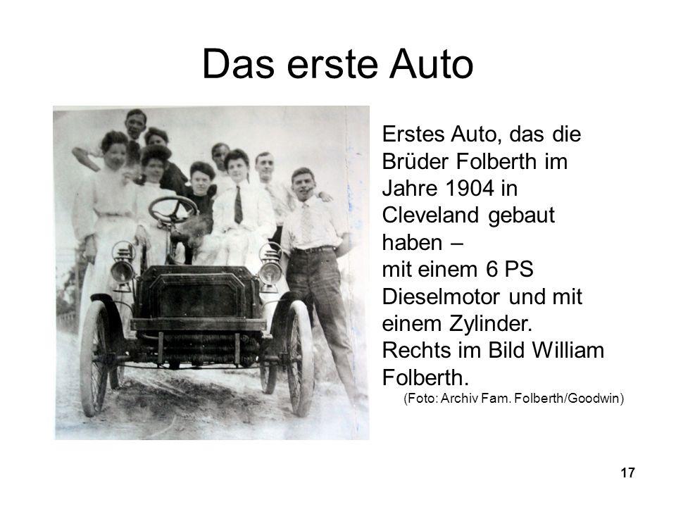 Das erste Auto Erstes Auto, das die Brüder Folberth im Jahre 1904 in Cleveland gebaut haben – mit einem 6 PS Dieselmotor und mit einem Zylinder.