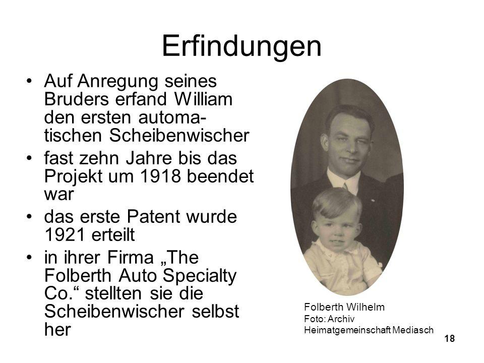 Erfindungen Auf Anregung seines Bruders erfand William den ersten automa-tischen Scheibenwischer.