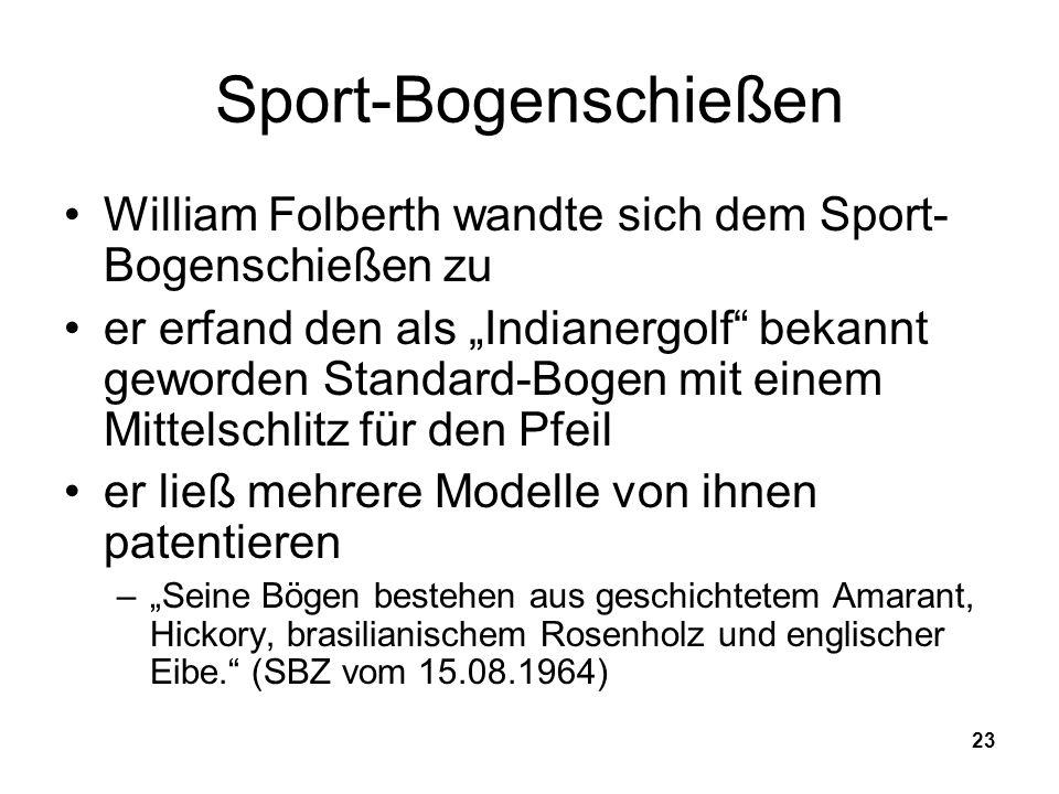 Sport-Bogenschießen William Folberth wandte sich dem Sport-Bogenschießen zu.