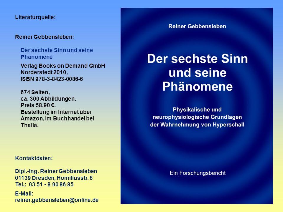 Literaturquelle: Reiner Gebbensleben: Der sechste Sinn und seine Phänomene. Verlag Books on Demand GmbH Norderstedt 2010,