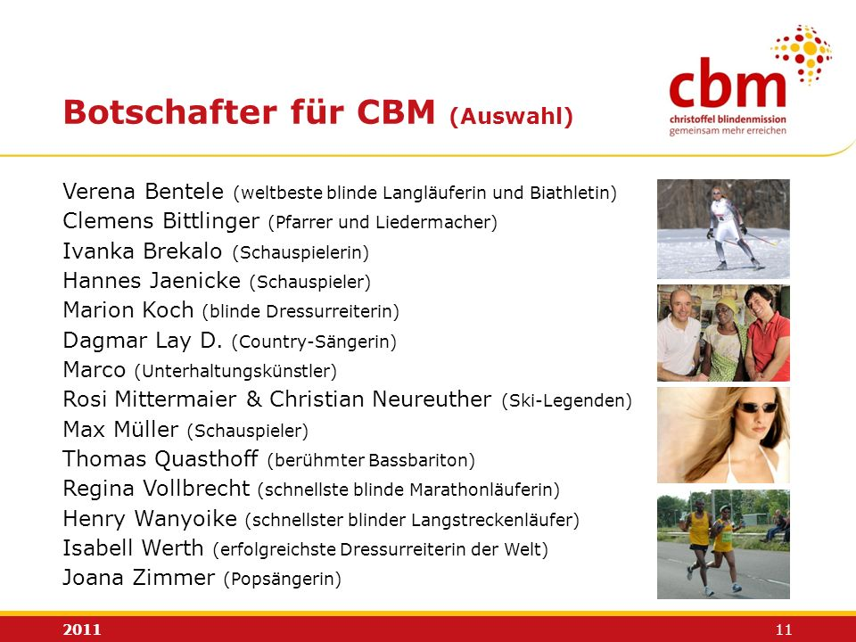 Botschafter für CBM (Auswahl)