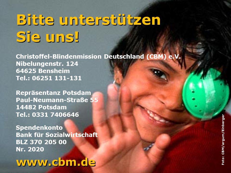 Bitte unterstützen Sie uns! www.cbm.de