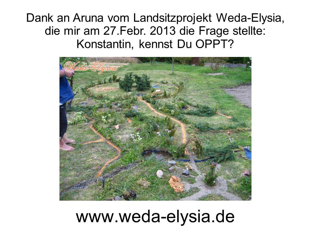 Dank an Aruna vom Landsitzprojekt Weda-Elysia, die mir am 27. Febr