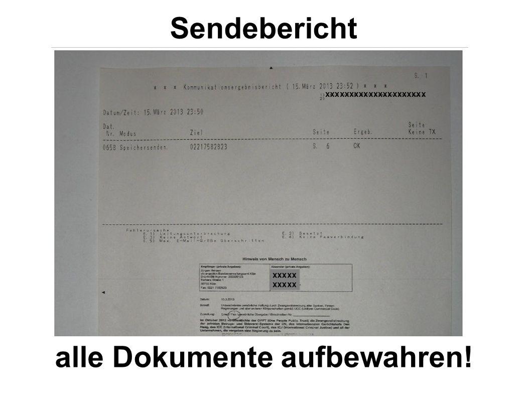 Sendebericht alle Dokumente aufbewahren!