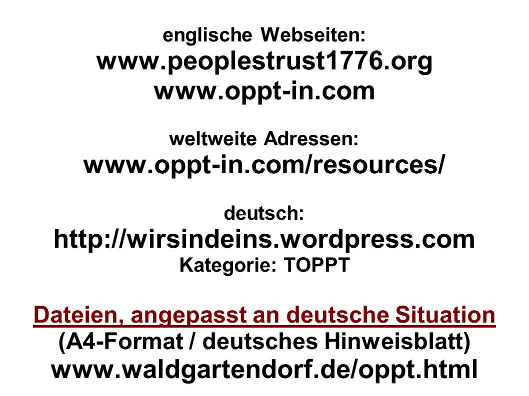 englische Webseiten: www. peoplestrust1776. org www. oppt-in